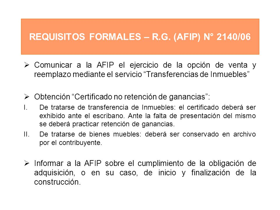 REQUISITOS FORMALES – R.G. (AFIP) N° 2140/06