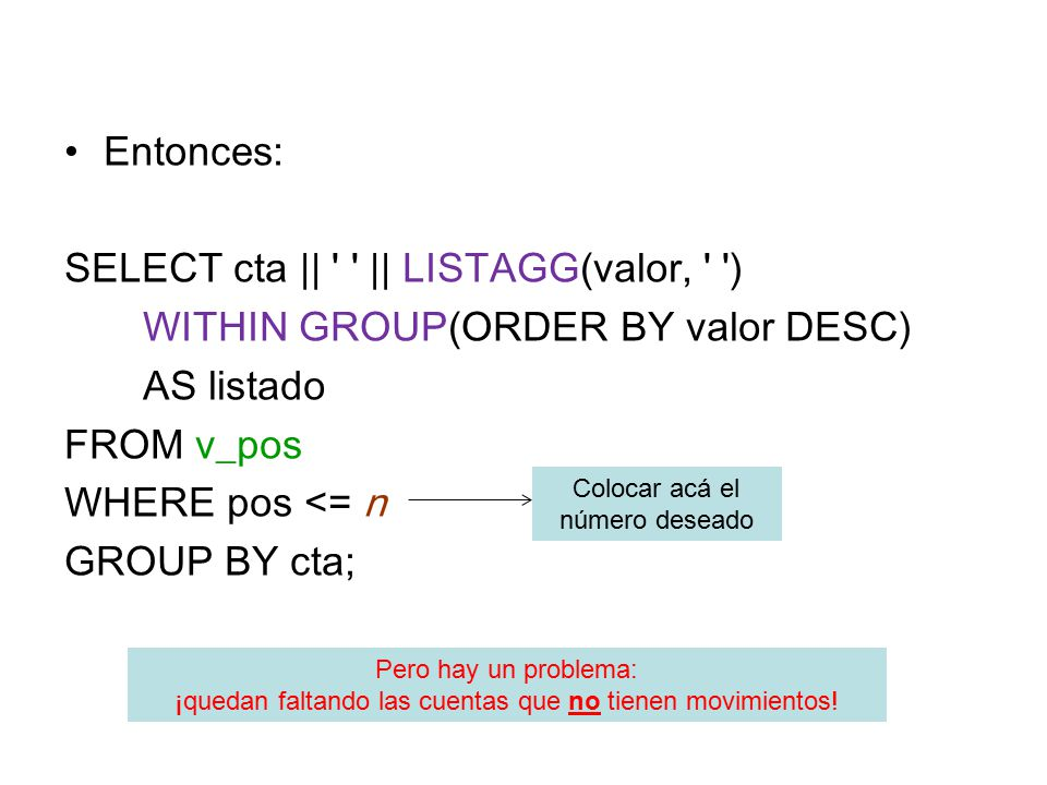 SELECT cta || || LISTAGG(valor, )