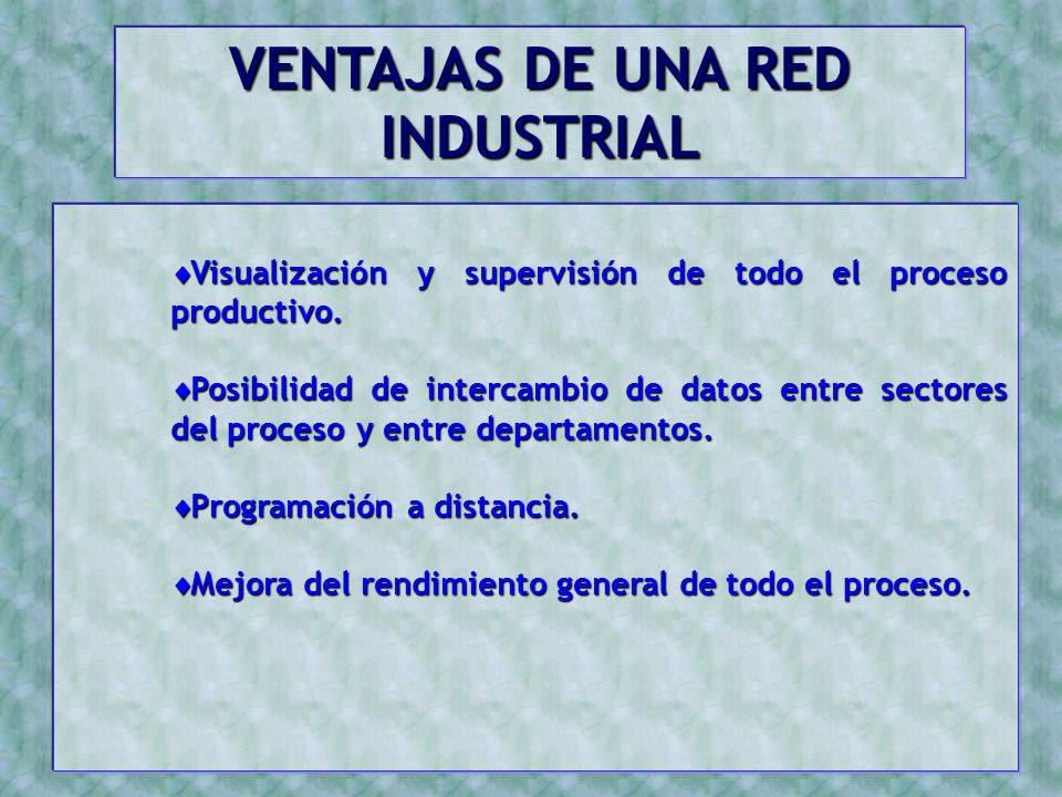 VENTAJAS DE UNA RED INDUSTRIAL