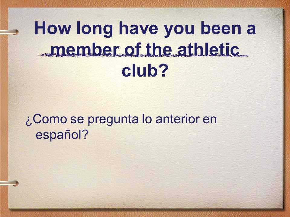 How long have you been a member of the athletic club