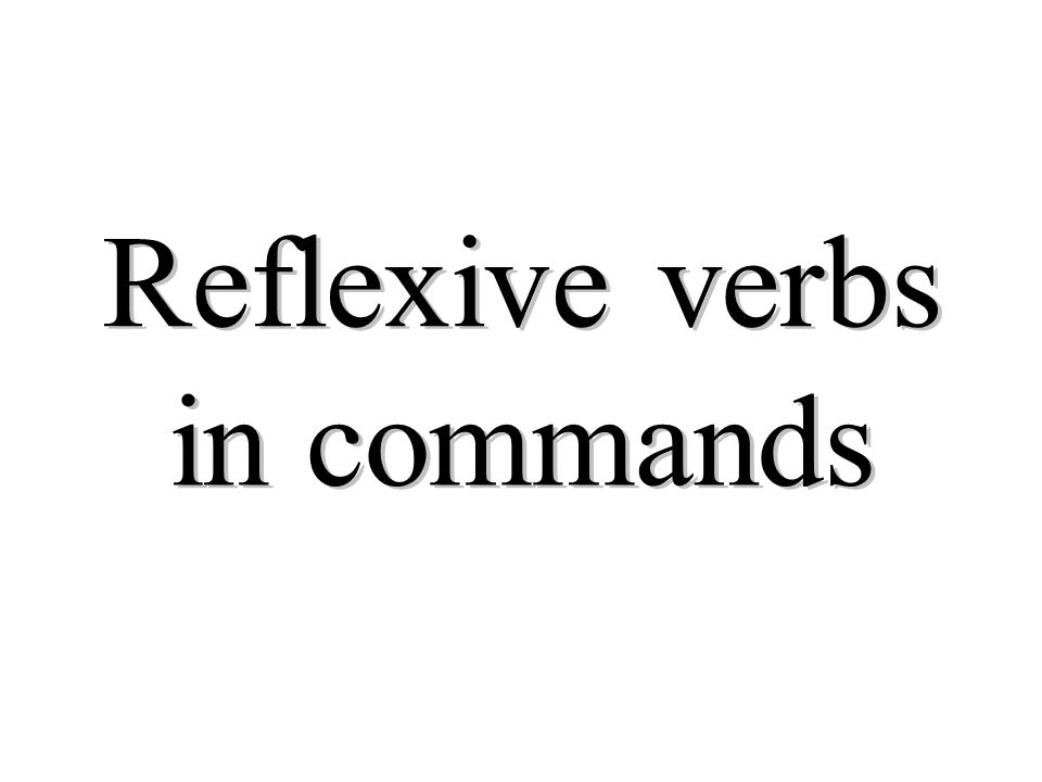Reflexive verbs in commands