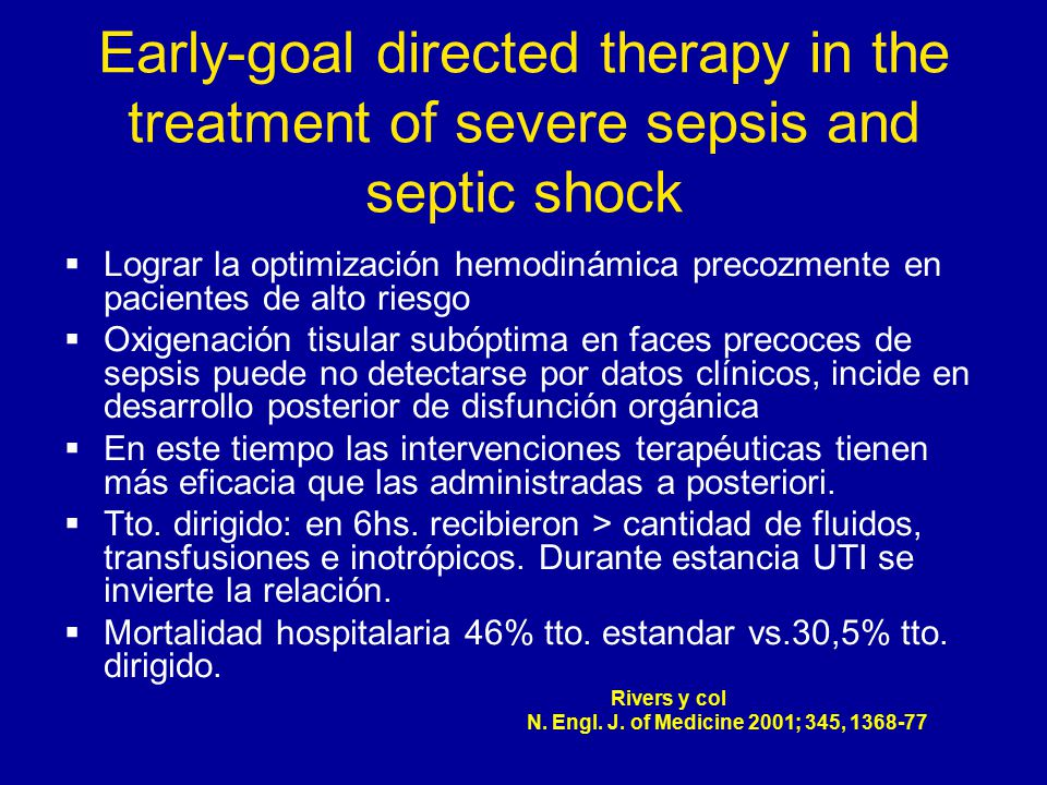 Early-goal directed therapy in the treatment of severe sepsis and septic shock