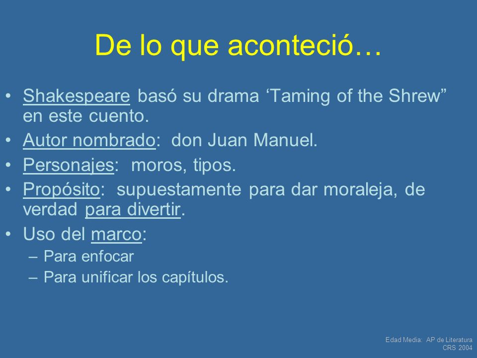 De lo que aconteció… Shakespeare basó su drama 'Taming of the Shrew en este cuento. Autor nombrado: don Juan Manuel.