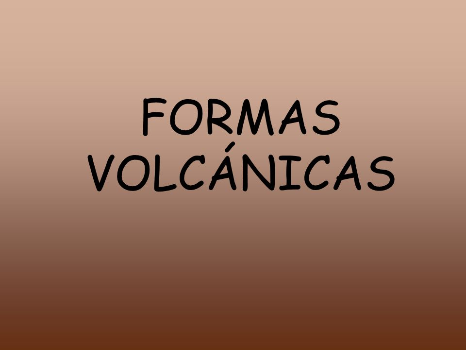 FORMAS VOLCÁNICAS