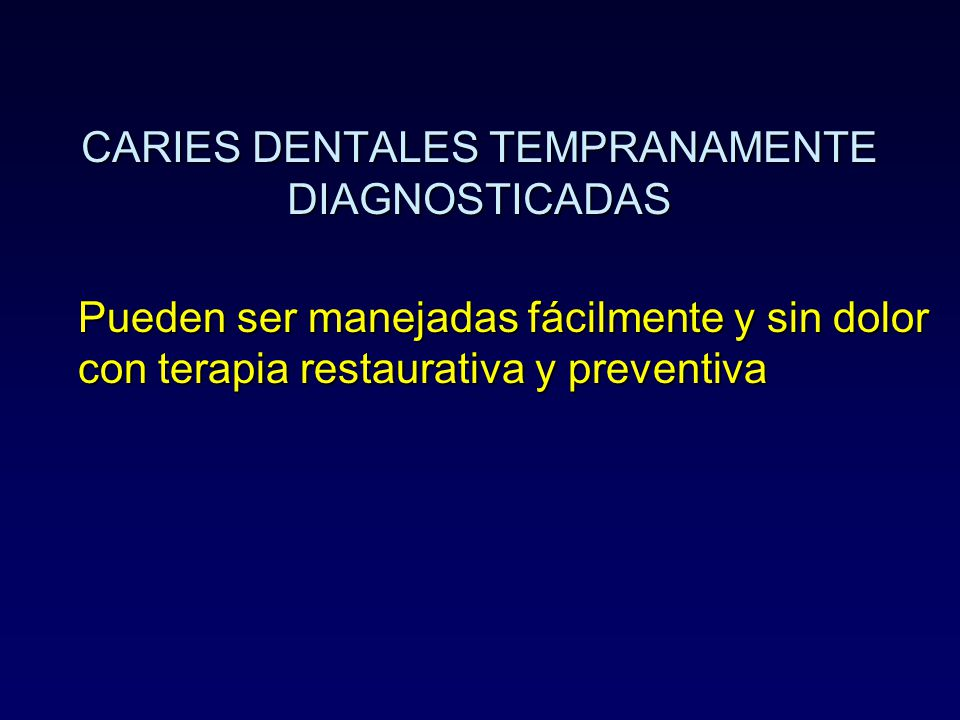 CARIES DENTALES TEMPRANAMENTE DIAGNOSTICADAS