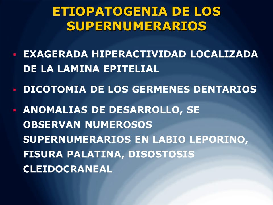 ETIOPATOGENIA DE LOS SUPERNUMERARIOS