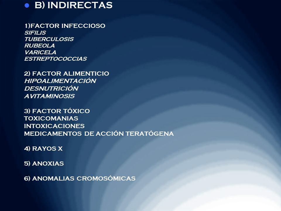 B) INDIRECTAS 1)FACTOR INFECCIOSO 2) FACTOR ALIMENTICIO