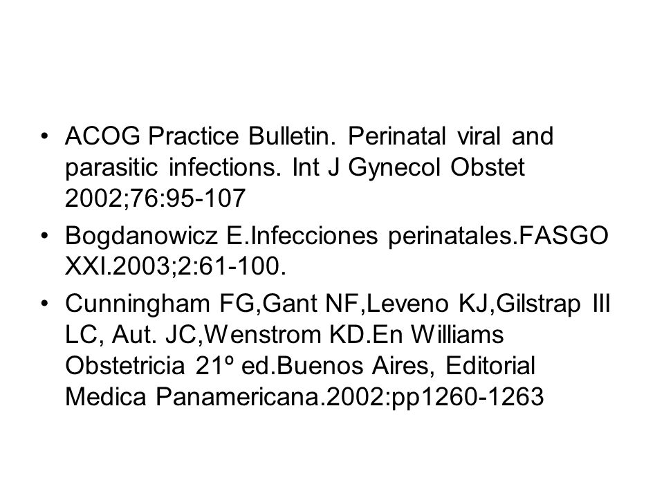 ACOG Practice Bulletin. Perinatal viral and parasitic infections