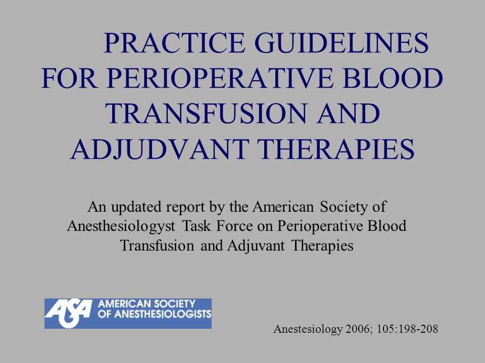 PRACTICE GUIDELINES FOR PERIOPERATIVE BLOOD TRANSFUSION AND ADJUDVANT THERAPIES
