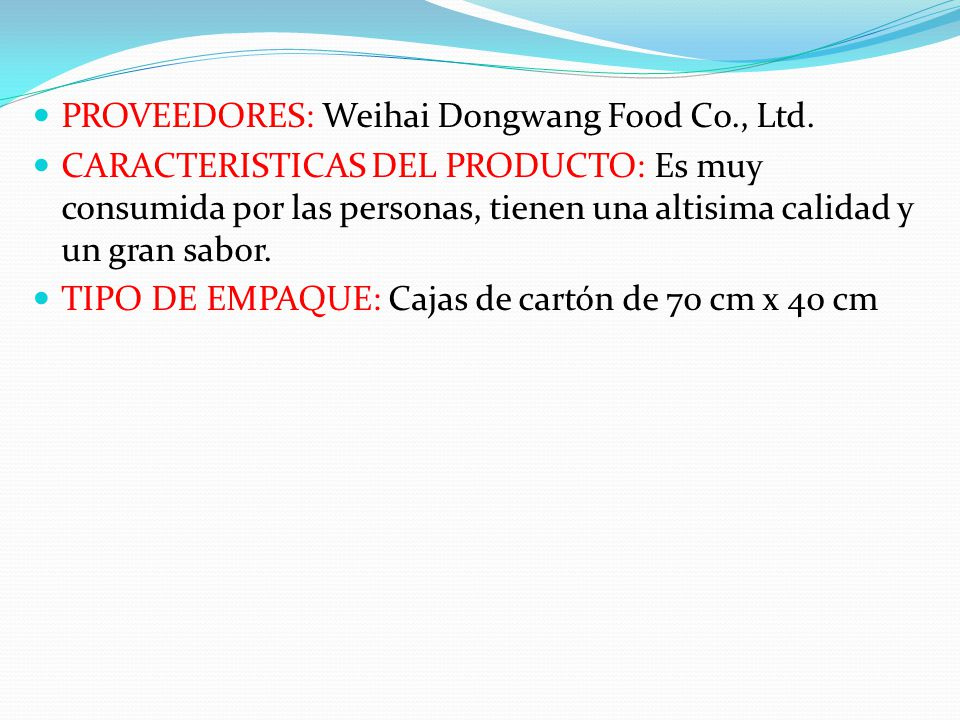 PROVEEDORES: Weihai Dongwang Food Co., Ltd.