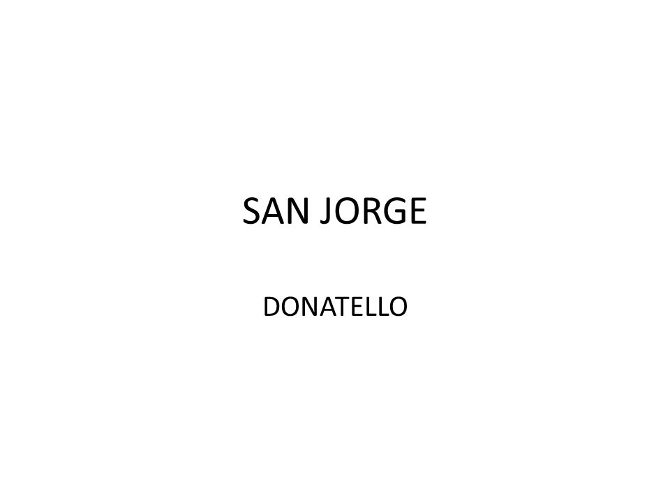 SAN JORGE DONATELLO