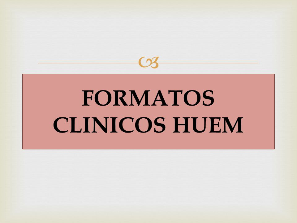 FORMATOS CLINICOS HUEM