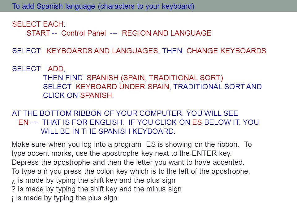 To add Spanish language (characters to your keyboard)