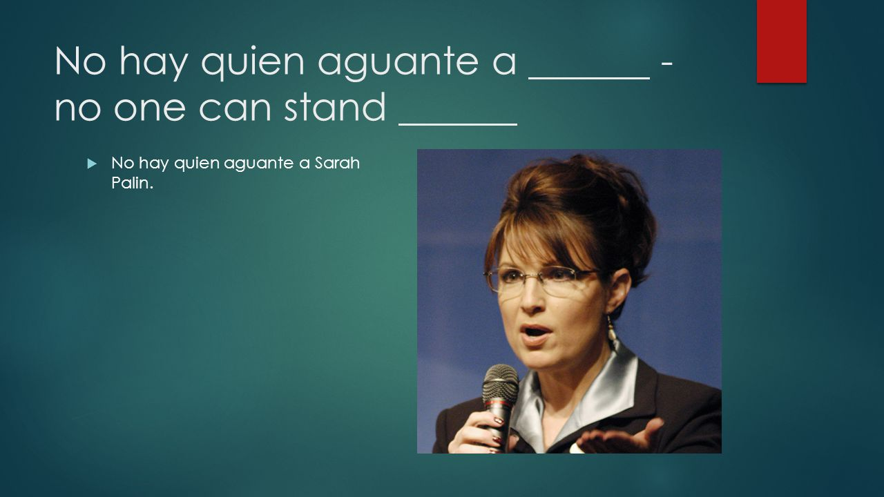 No hay quien aguante a - no one can stand