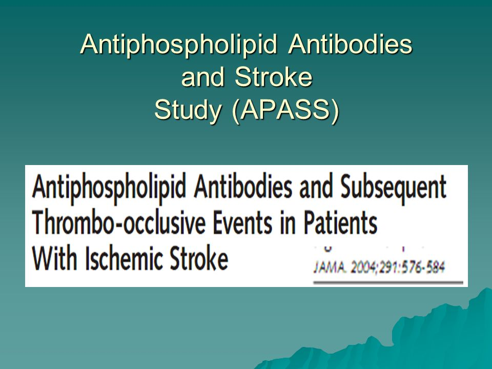 Antiphospholipid Antibodies and Stroke Study (APASS)