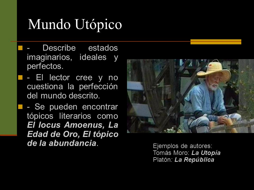 Mundo Utópico - Describe estados imaginarios, ideales y perfectos.