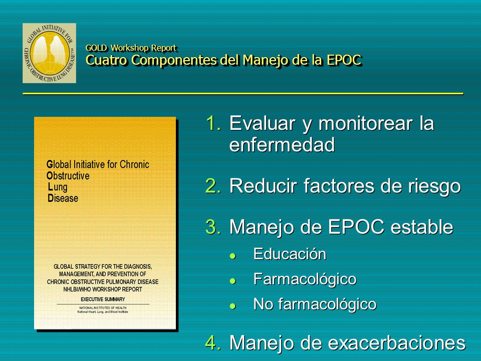 GOLD Workshop Report Cuatro Componentes del Manejo de la EPOC