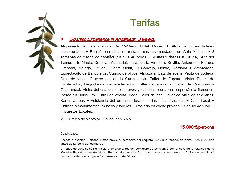 Tarifas Spanish Experience in Andalusia: 3 weeks. 15.000 €/persona