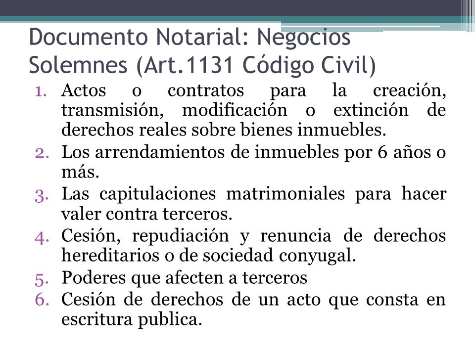 Documento Notarial: Negocios Solemnes (Art.1131 Código Civil)