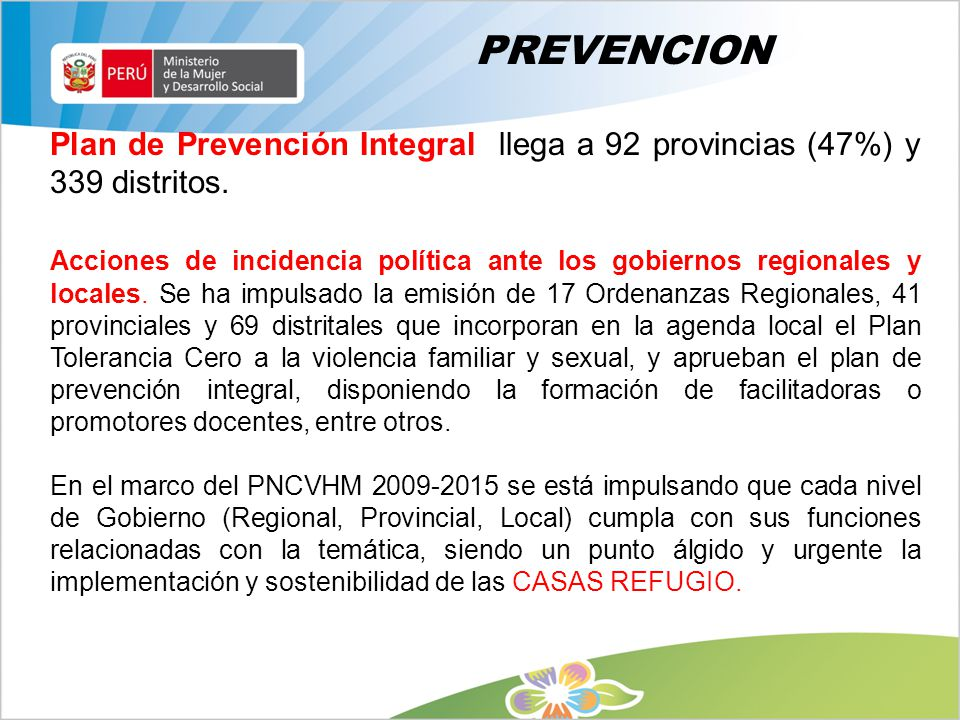 PREVENCION Plan de Prevención Integral llega a 92 provincias (47%) y 339 distritos.