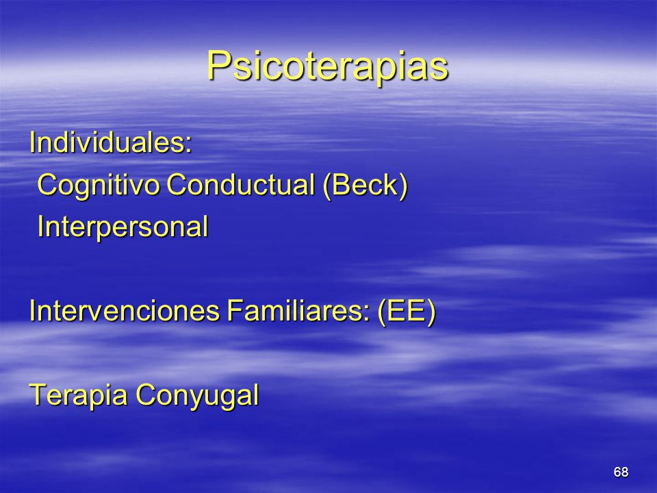 Psicoterapias Individuales: Cognitivo Conductual (Beck) Interpersonal
