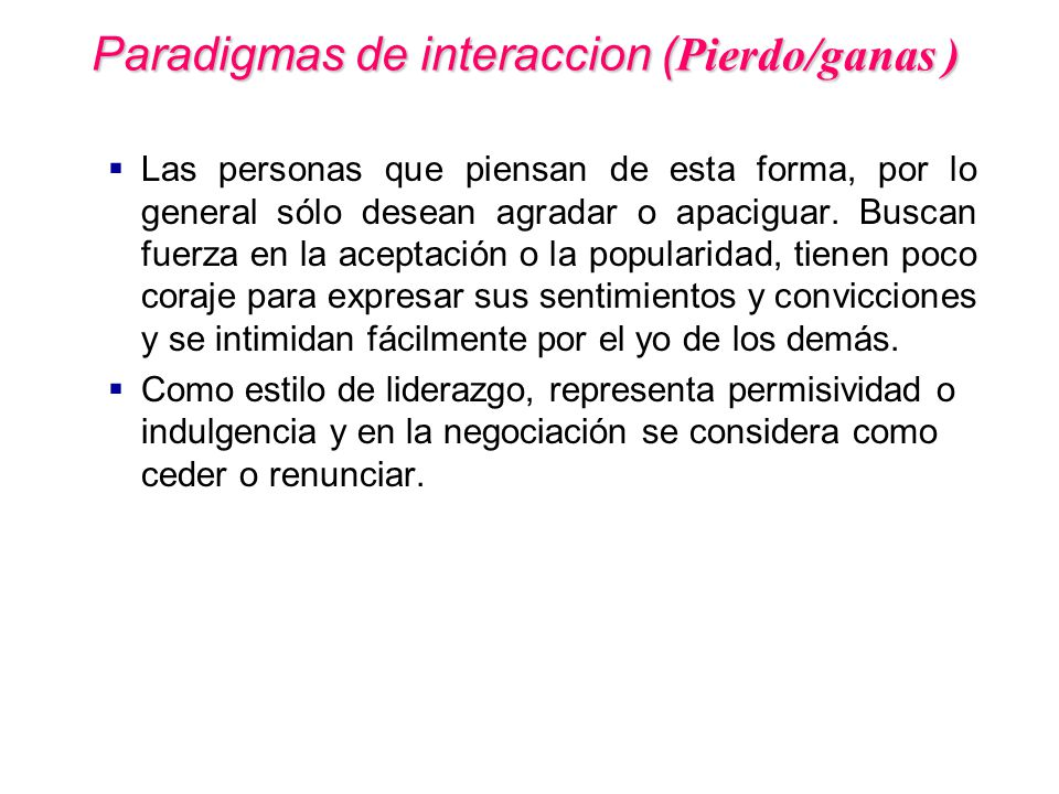 Paradigmas de interaccion (Pierdo/ganas )