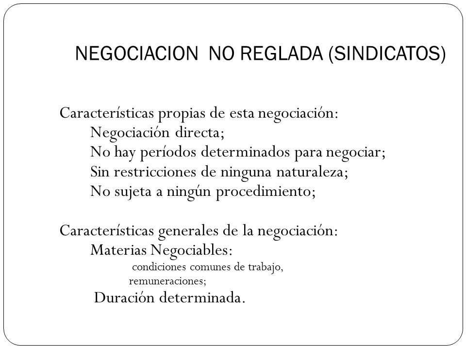 NEGOCIACION NO REGLADA (SINDICATOS)