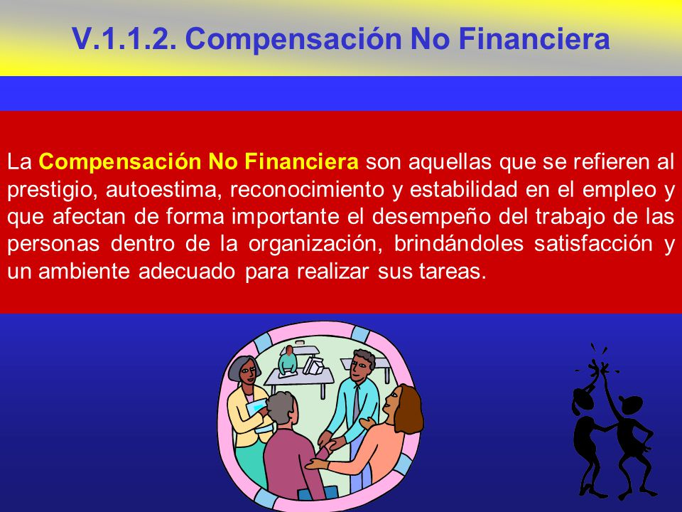 V.1.1.2. Compensación No Financiera