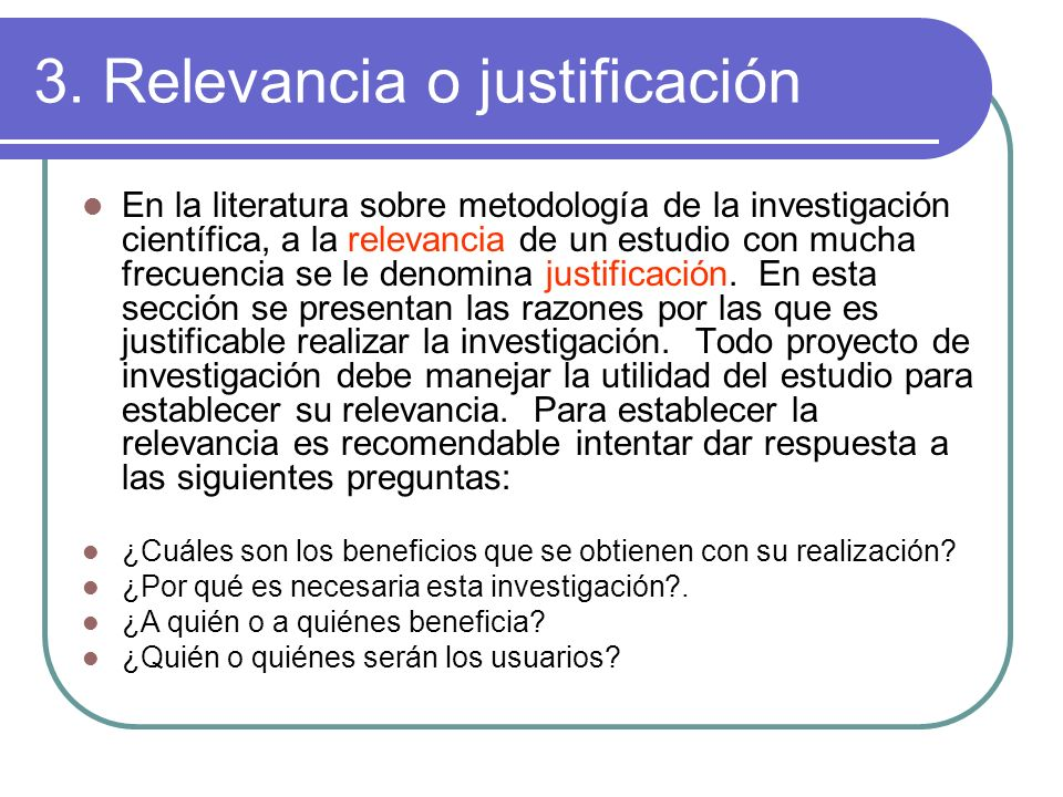 3. Relevancia o justificación