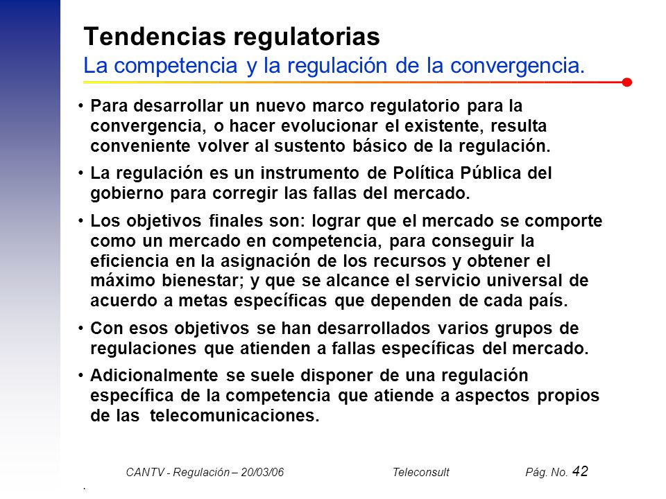 Tendencias regulatorias La competencia y la regulación de la convergencia.