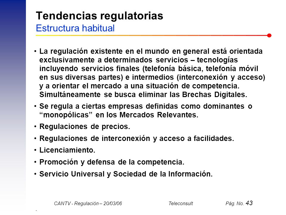 Tendencias regulatorias Estructura habitual
