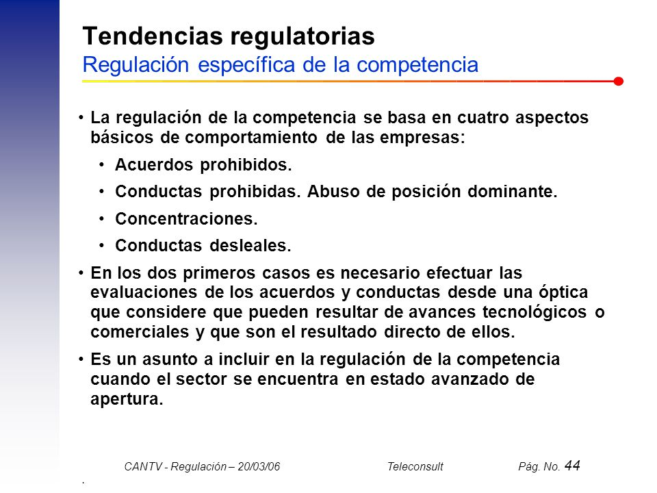 Tendencias regulatorias Regulación específica de la competencia