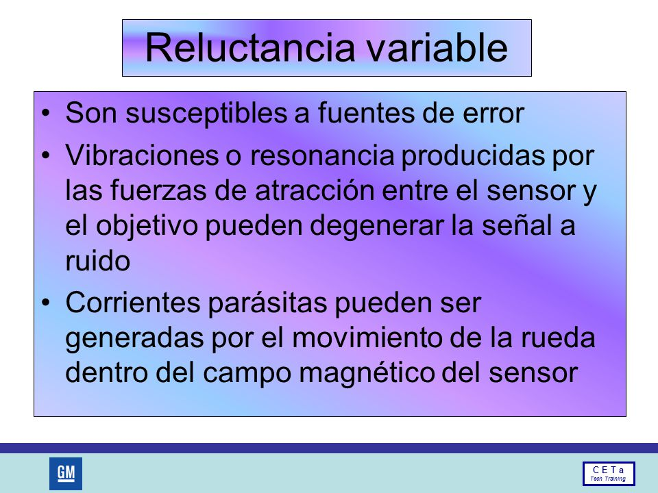 Reluctancia variable Son susceptibles a fuentes de error
