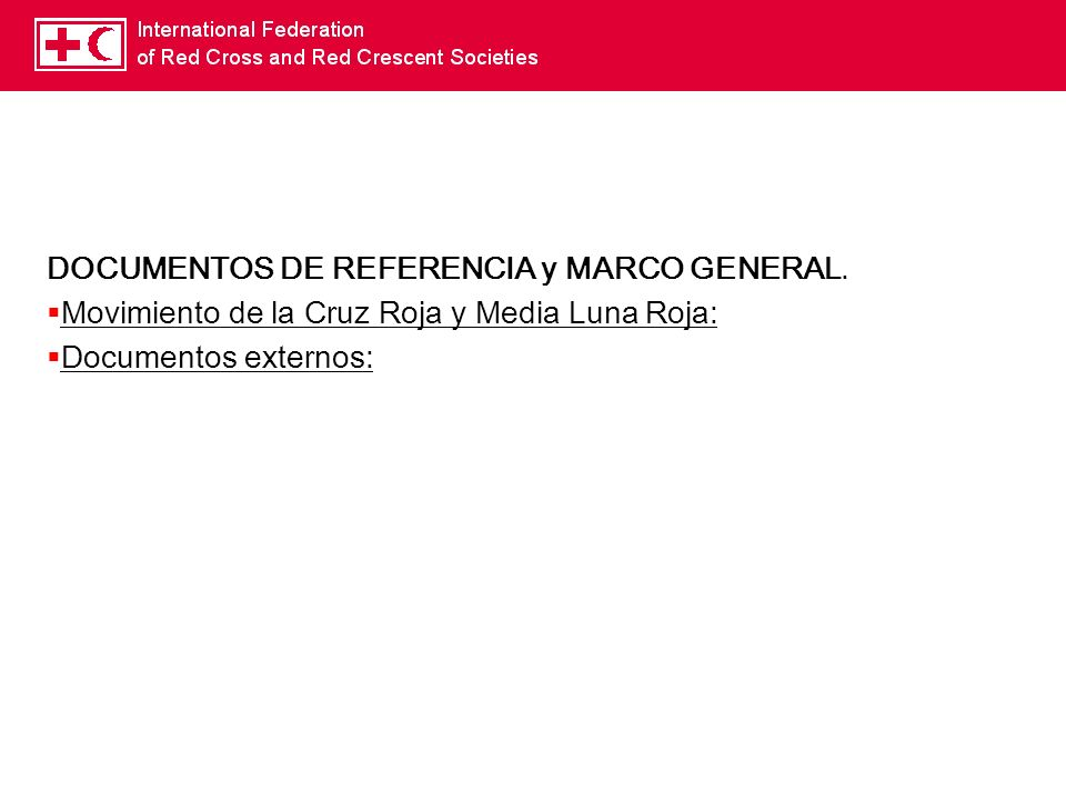 DOCUMENTOS DE REFERENCIA y MARCO GENERAL.