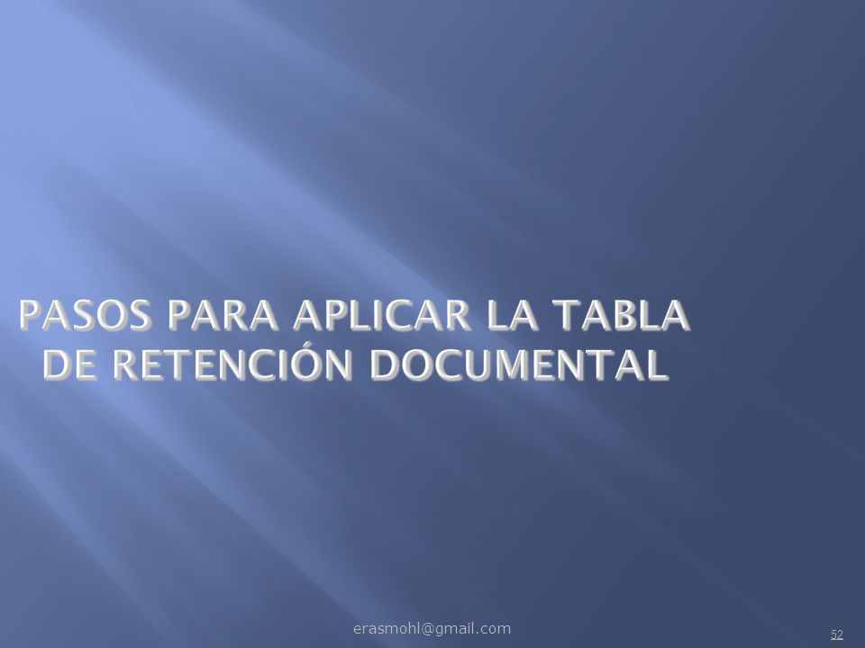 PASOS PARA APLICAR LA TABLA DE RETENCIÓN DOCUMENTAL