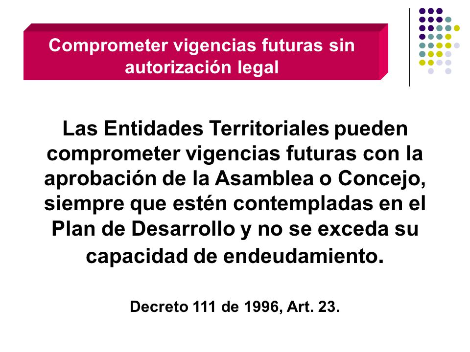 Comprometer vigencias futuras sin autorización legal