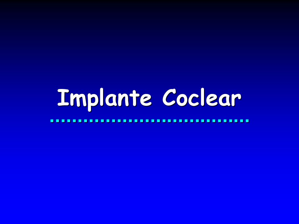 Implante Coclear ....................................