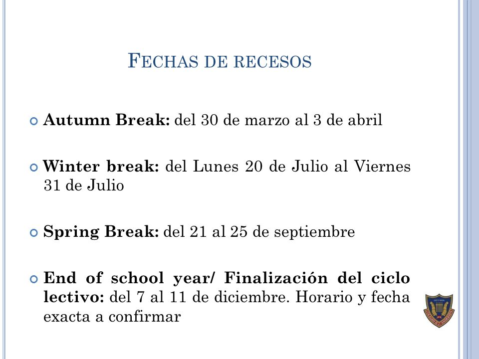 Fechas de recesos Autumn Break: del 30 de marzo al 3 de abril