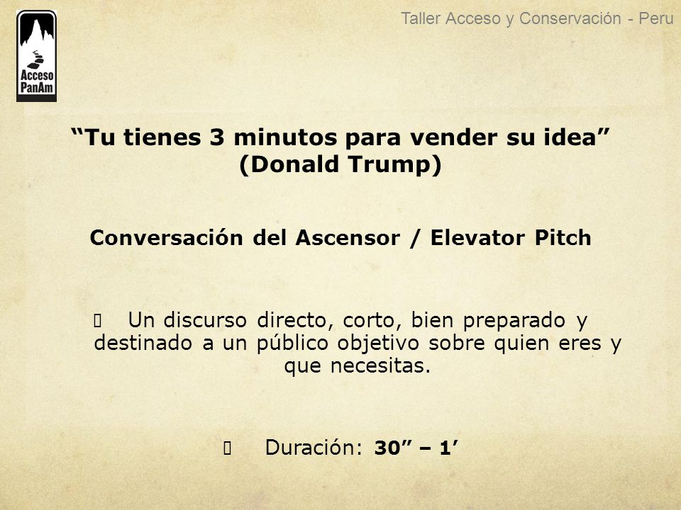 Tu tienes 3 minutos para vender su idea (Donald Trump)