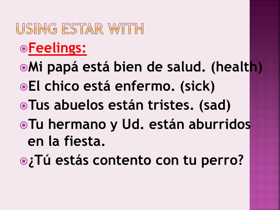 Using Estar with Feelings: Mi papá está bien de salud. (health)