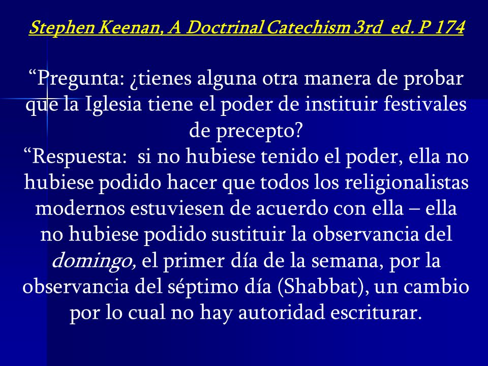 Stephen Keenan, A Doctrinal Catechism 3rd ed. P 174