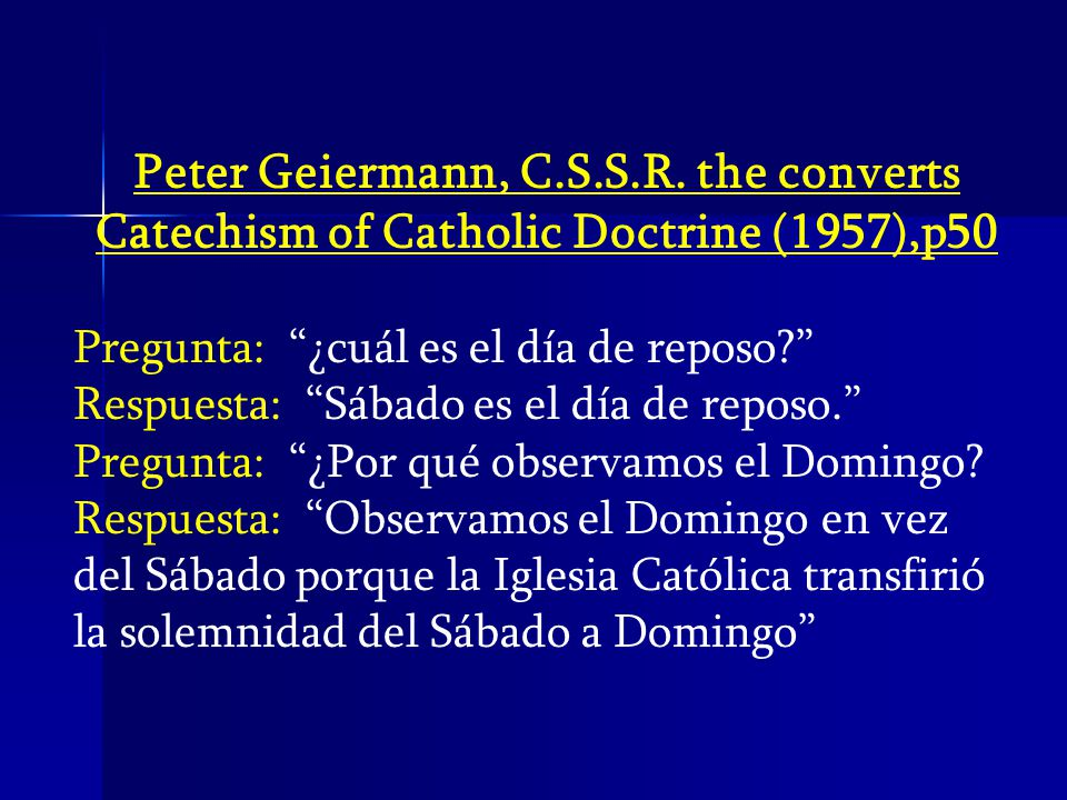Peter Geiermann, C.S.S.R. the converts Catechism of Catholic Doctrine (1957),p50