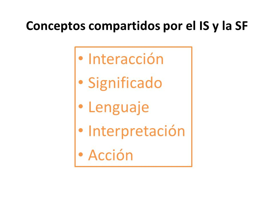 Conceptos compartidos por el IS y la SF