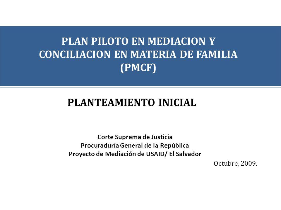 PLAN PILOTO EN MEDIACION Y CONCILIACION EN MATERIA DE FAMILIA (PMCF ...