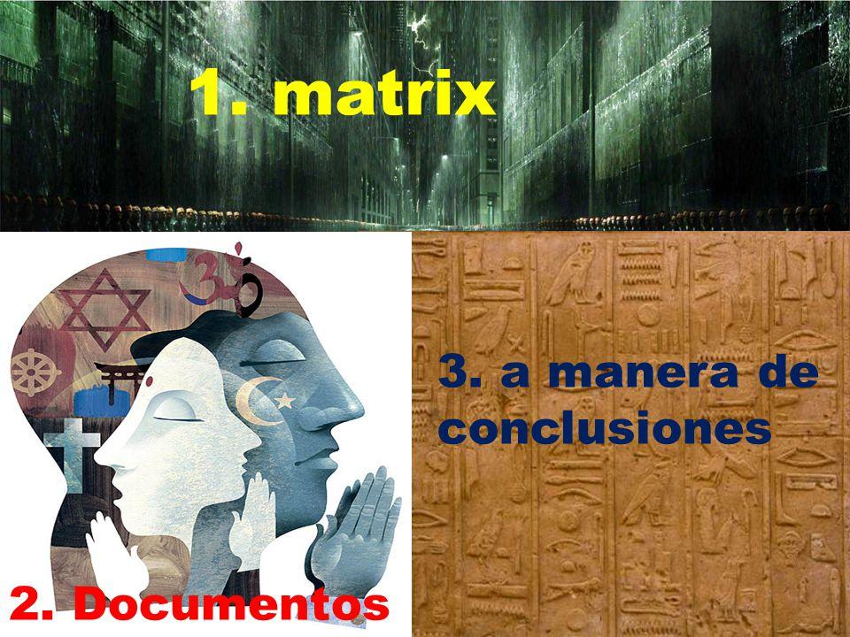 1. matrix 3. a manera de conclusiones 2. Documentos