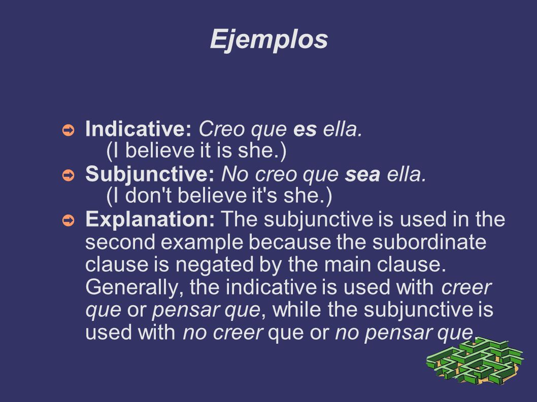 Ejemplos Indicative: Creo que es ella. (I believe it is she.)‏