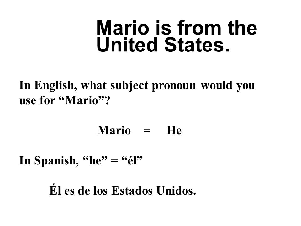 Mario is from the United States.