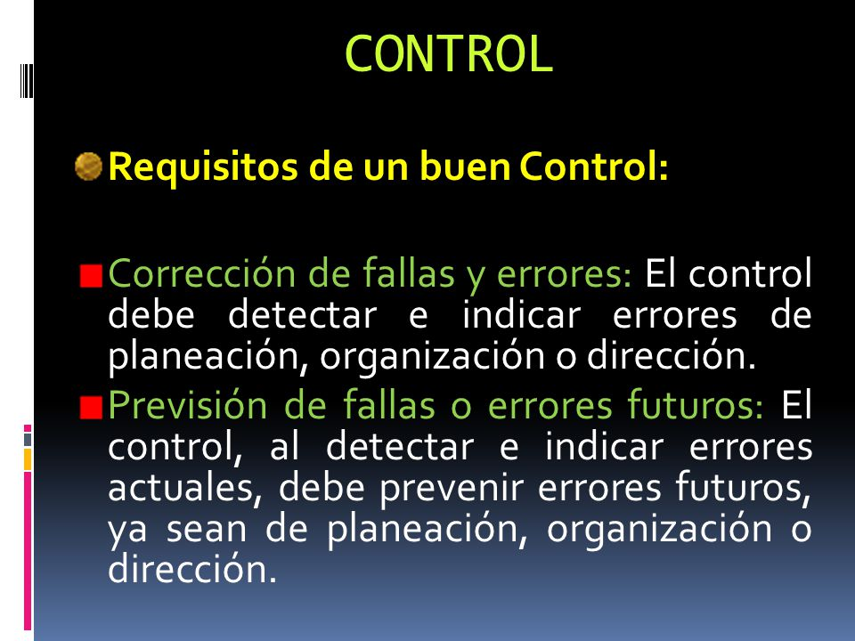 CONTROL Requisitos de un buen Control: