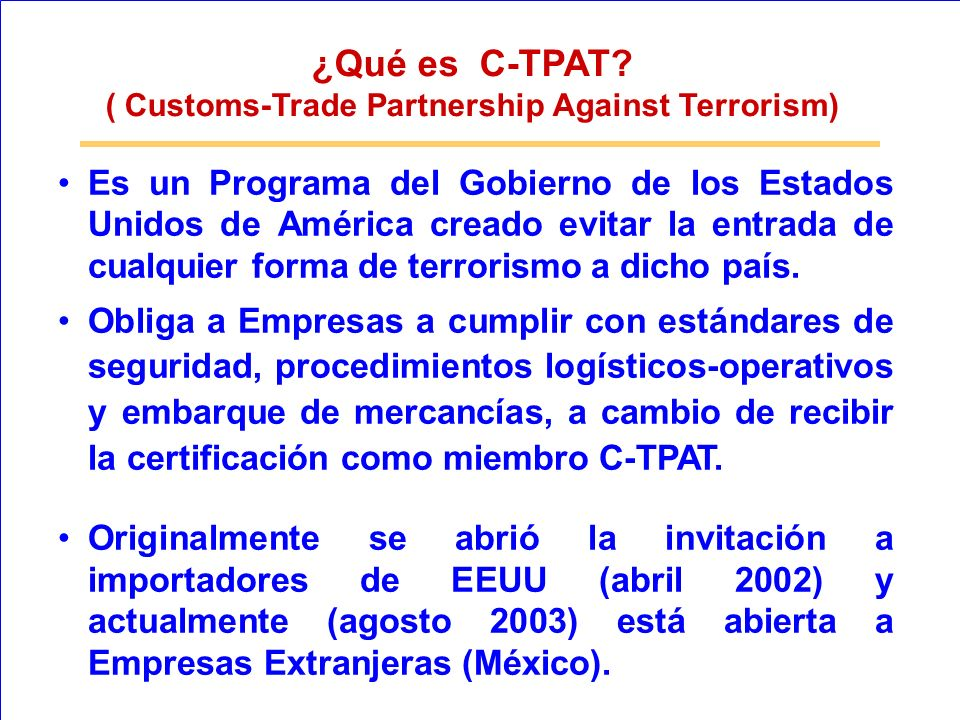 ( Customs-Trade Partnership Against Terrorism)