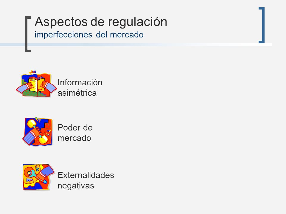 Aspectos de regulación imperfecciones del mercado